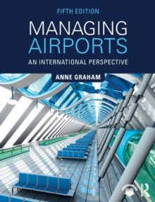 Managing Airports : An International Perspective, Paperback Book