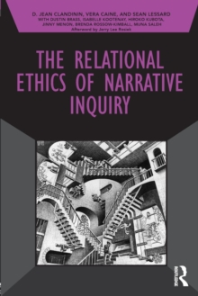 The Relational Ethics of Narrative Inquiry, Paperback Book