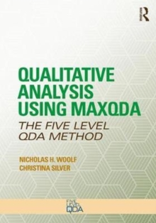 Qualitative Analysis Using MAXQDA : The Five-Level QDA (TM) Method, Paperback Book
