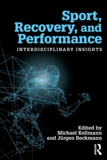Sport, Recovery, and Performance : Interdisciplinary Insights, Paperback Book