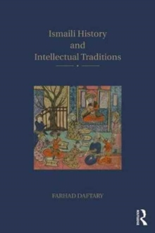 Ismaili History and Intellectual Traditions, Paperback Book