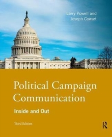 Political Campaign Communication : Inside and Out, Paperback Book