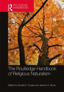 The Routledge Handbook of Religious Naturalism, Hardback Book
