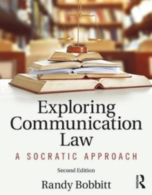 Exploring Communication Law : A Socratic Approach, Paperback Book