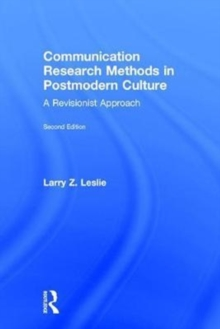 Communication Research Methods in Postmodern Culture : A Revisionist Approach, Hardback Book