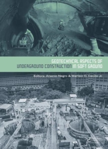 Geotechnical Aspects of Underground Construction in Soft Ground : Proceedings of the 9th International Symposium on Geotechnical Aspects of Underground Construction in Soft Grounds (IS-Sao Paulo 2017), Hardback Book