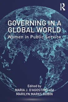 Governing in a Global World : Women in Public Service, Paperback Book