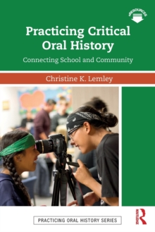 Practicing Critical Oral History : Connecting School and Community, Paperback Book