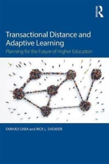 Transactional Distance and Adaptive Learning : Planning for the Future of Higher Education, Paperback Book