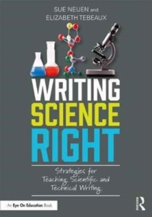 Writing Science Right : Strategies for Teaching Scientific and Technical Writing, Paperback Book