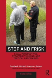 Stop and Frisk : Legal Perspectives, Strategic Thinking, and Tactical Procedures, Paperback Book