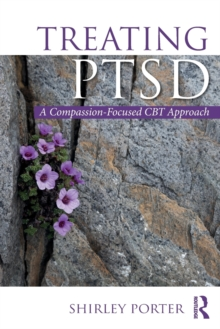 Treating PTSD : A Compassion-Focused CBT Approach, Paperback Book