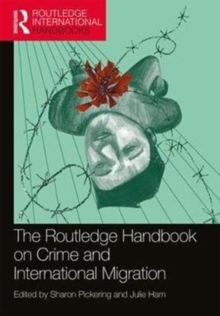 The Routledge Handbook on Crime and International Migration, Paperback Book