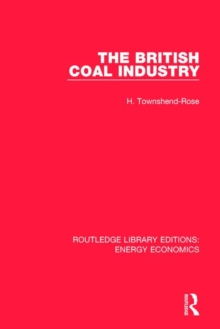 The British Coal Industry, Paperback / softback Book