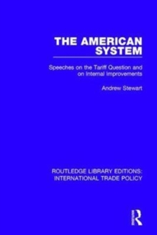 The American System : Speeches on the Tariff Question and on Internal Improvements, Hardback Book