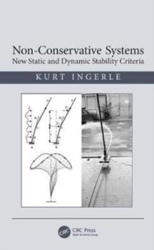 Non-Conservative Systems : New Static and Dynamic Stability Criteria, Hardback Book