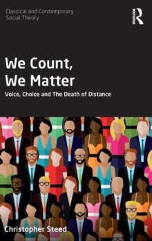 We Count, We Matter : Voice, Choice and the Death of Distance, Hardback Book