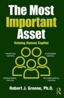 The Most Important Asset : Valuing Human Capital, Hardback Book