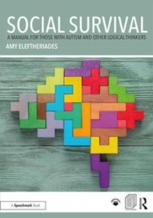 Social Survival: A Manual for those with Autism and Other Logical Thinkers, Paperback / softback Book