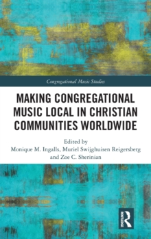 Making Congregational Music Local in Christian Communities Worldwide, Hardback Book