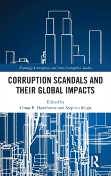 Corruption Scandals and their Global Impacts, Hardback Book