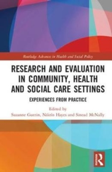 Research and Evaluation in Community, Health and Social Care Settings : Experiences from Practice, Hardback Book