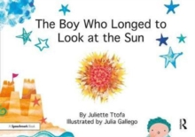The Boy Who Longed to Look at the Sun : A Story about Self-Care, Paperback Book