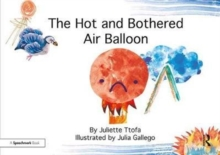 The Hot and Bothered Air Balloon : A Story about Feeling Stressed, Paperback Book