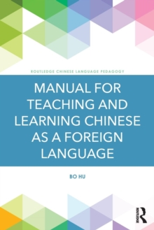 Manual for Teaching and Learning Chinese as a Foreign Language, Paperback Book