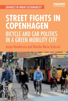 Street Fights in Copenhagen : Bicycle and Car Politics in a Green Mobility City, Paperback / softback Book