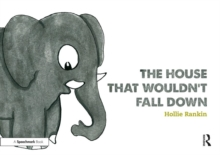 The House That Wouldn't Fall Down : A Short Tale of Trust for Traumatised Children, Paperback / softback Book