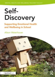 Self-Discovery : Supporting Emotional Health and Wellbeing in School, Paperback / softback Book