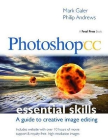 Photoshop CC: Essential Skills : A guide to creative image editing, Hardback Book