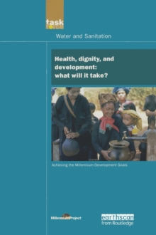 UN Millennium Development Library: Health Dignity and Development : What Will it Take?, Hardback Book
