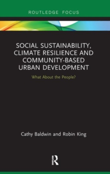 Social Sustainability, Climate Resilience and Community-Based Urban Development : What About the People?, Hardback Book