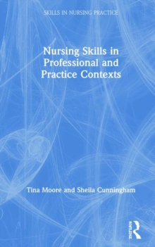 Nursing Skills in Professional and Practice Contexts, Hardback Book