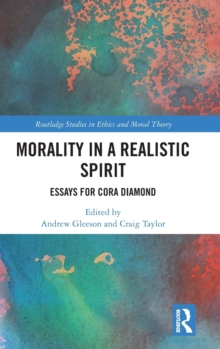 Morality in a Realistic Spirit : Essays for Cora Diamond, Hardback Book