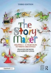 The Story Maker : Helping 4 - 11 Year Olds to Write Creatively, Paperback Book