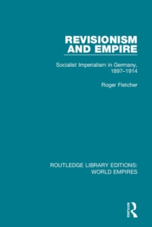 The German Empire 1867-1914 : And the Unity Movement (Volume