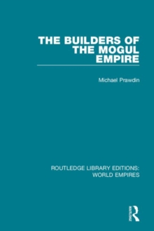 The Builders of the Mogul Empire, Hardback Book