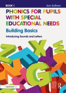Phonics for Pupils with Special Educational Needs Book 1: Building Basics : Introducing Sounds and Letters, Paperback / softback Book