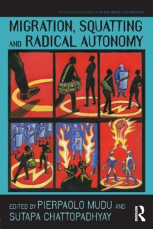 Migration, Squatting and Radical Autonomy, Paperback Book