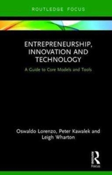 Entrepreneurship, Innovation and Technology : A Guide to Core Models and Tools, Hardback Book
