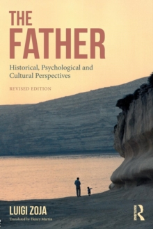 The Father : Historical, Psychological and Cultural Perspectives, Paperback Book