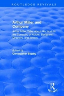 : Arthur Miller and Company (1990) : Arthur Miller Talks About His Work in the Company of Actors, Designers, Directors, and Writers, Paperback / softback Book