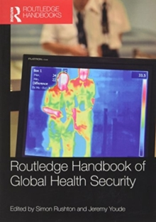 Routledge Handbook of Global Health Security, Paperback Book