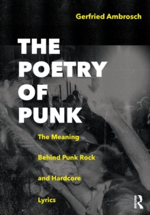 The Poetry of Punk : The Meaning behind Punk Rock and Hardcore Lyrics, Paperback Book