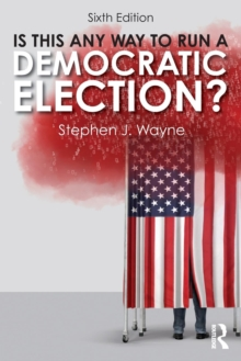 Is This Any Way to Run a Democratic Election?, Paperback Book