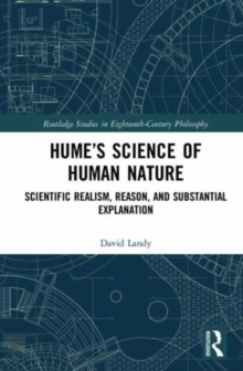 Hume's Science of Human Nature : Scientific Realism, Reason, and Substantial Explanation, Hardback Book
