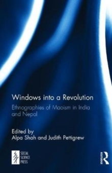Windows into a Revolution : Ethnographies of Maoism in India and Nepal, Hardback Book